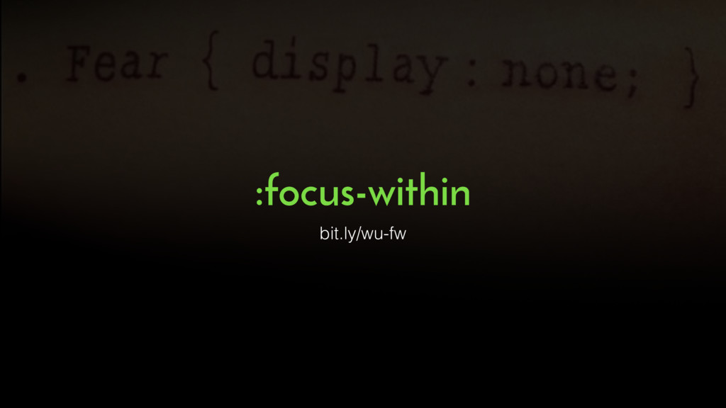 :focus-within bit.ly/wu-fw