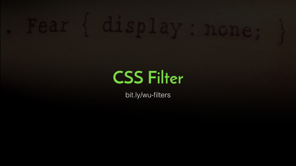 CSS Filter bit.ly/wu-filters
