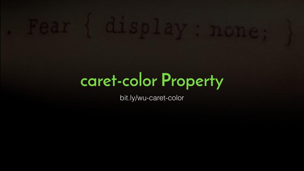 caret-color Property bit.ly/wu-caret-color