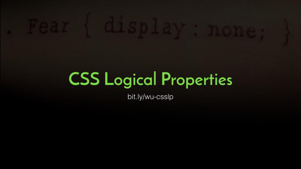 CSS Logical Properties bit.ly/wu-csslp
