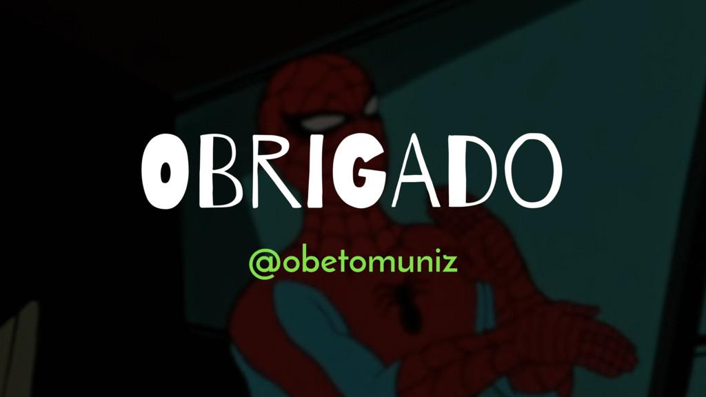 OBriGAdo @obetomuniz