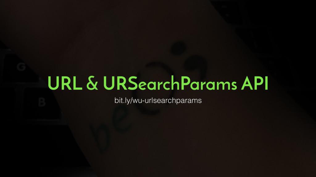 bit.ly/wu-urlsearchparams URL & URSearchParams ...
