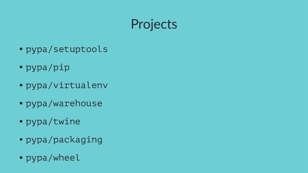Projects • pypa/setuptools • pypa/pip • pypa/vi...