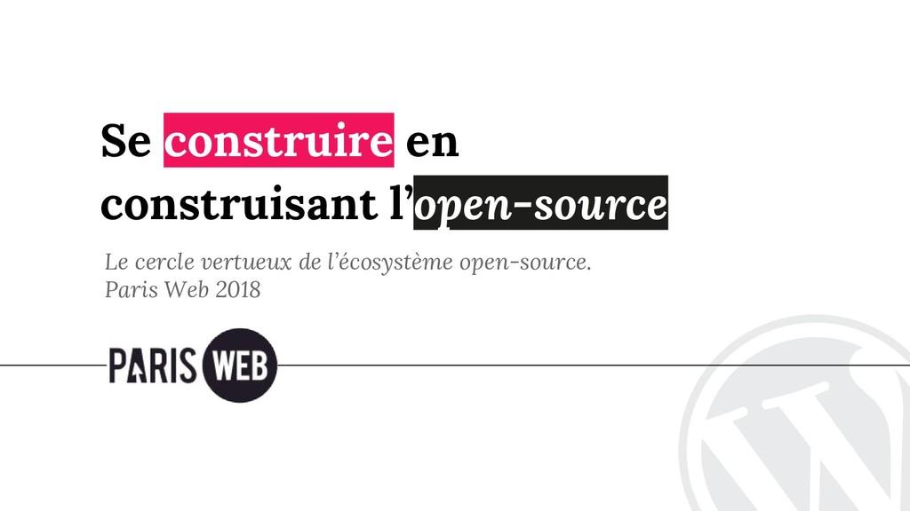 Se construire en construisant l'open-source Le ...