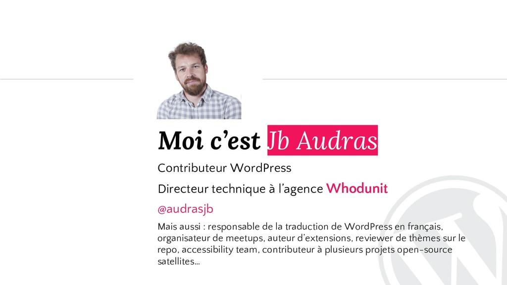 Moi c'est Jb Audras Contributeur WordPress Dire...