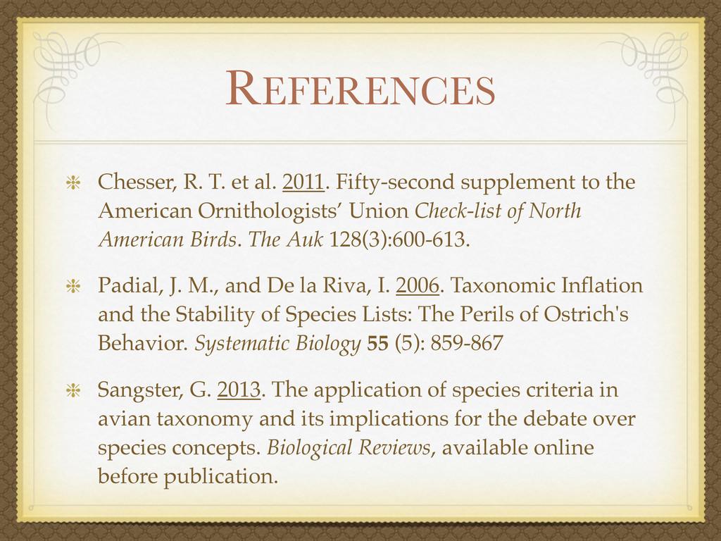 REFERENCES Chesser, R. T. et al. 2011. Fifty-se...
