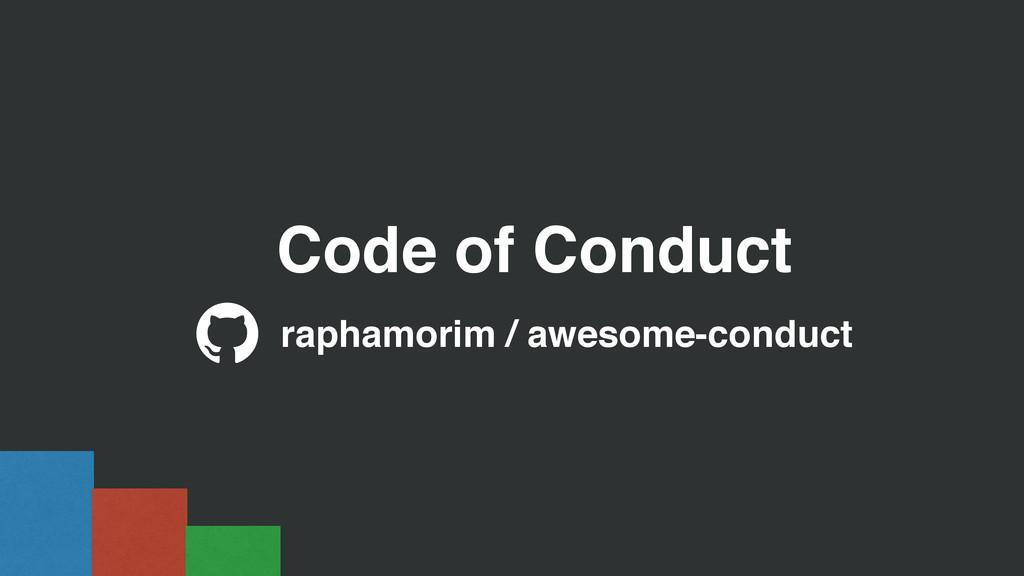 Code of Conduct raphamorim / awesome-conduct