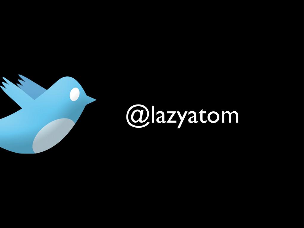 @lazyatom