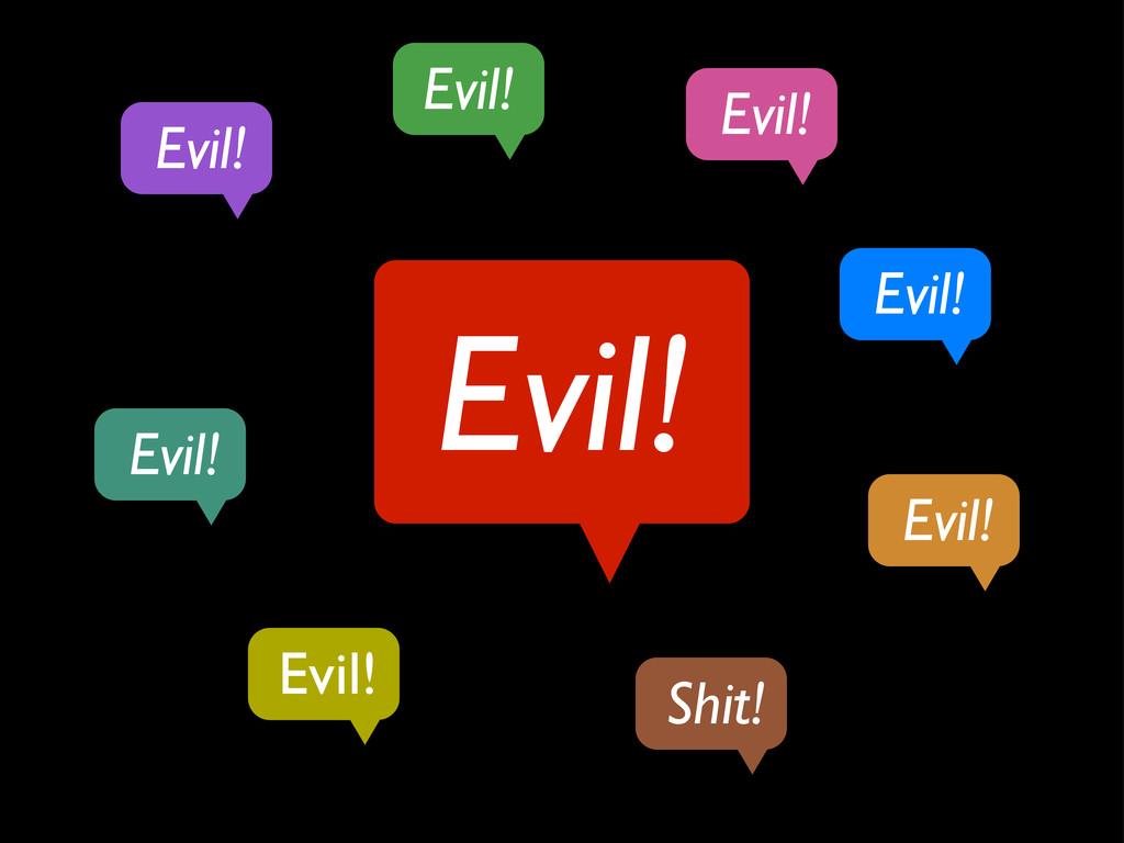 Evil! Evil! Evil! Evil! Evil! Evil! Evil! Evil!...
