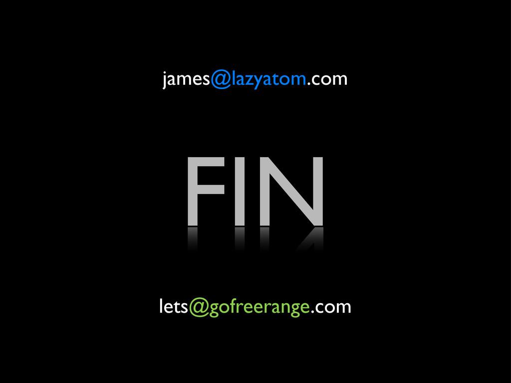 james@lazyatom.com lets@gofreerange.com FIN