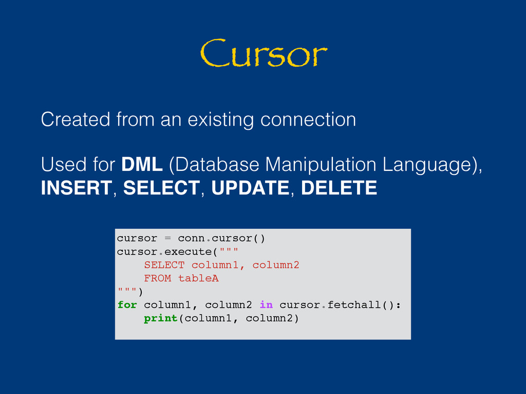 Cursor Created from an existing connection Used...