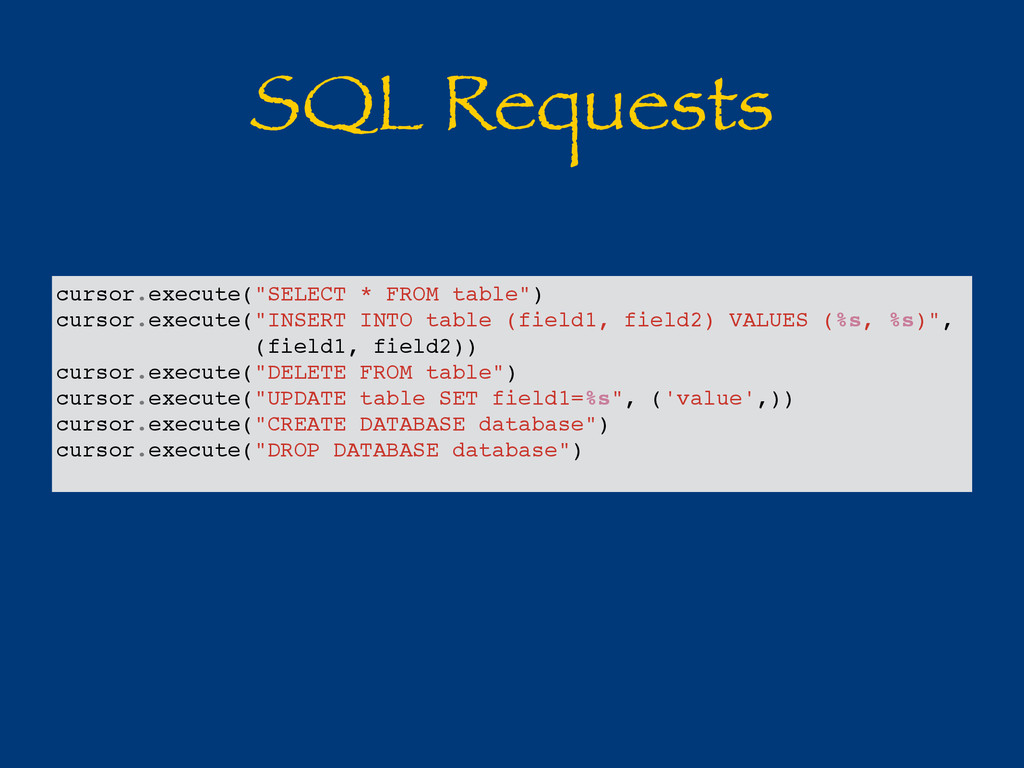 "SQL Requests cursor.execute(""SELECT * FROM tabl..."