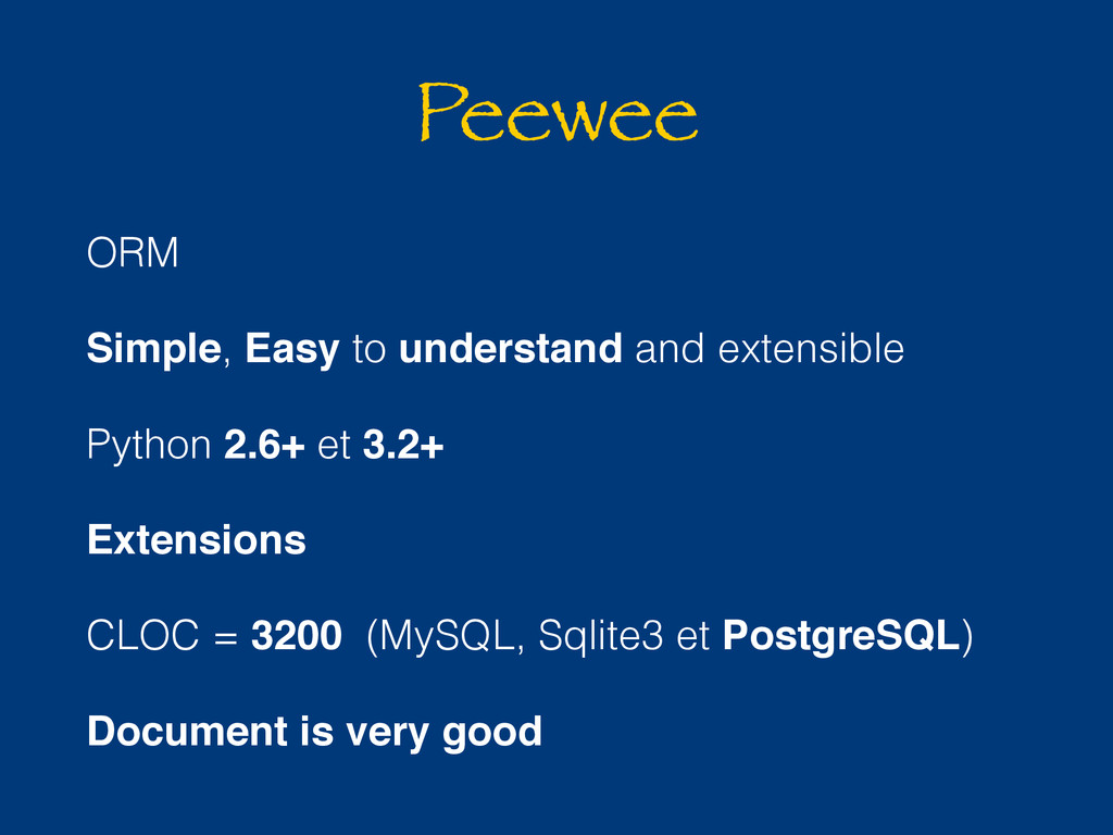 Peewee ORM Simple, Easy to understand and exten...