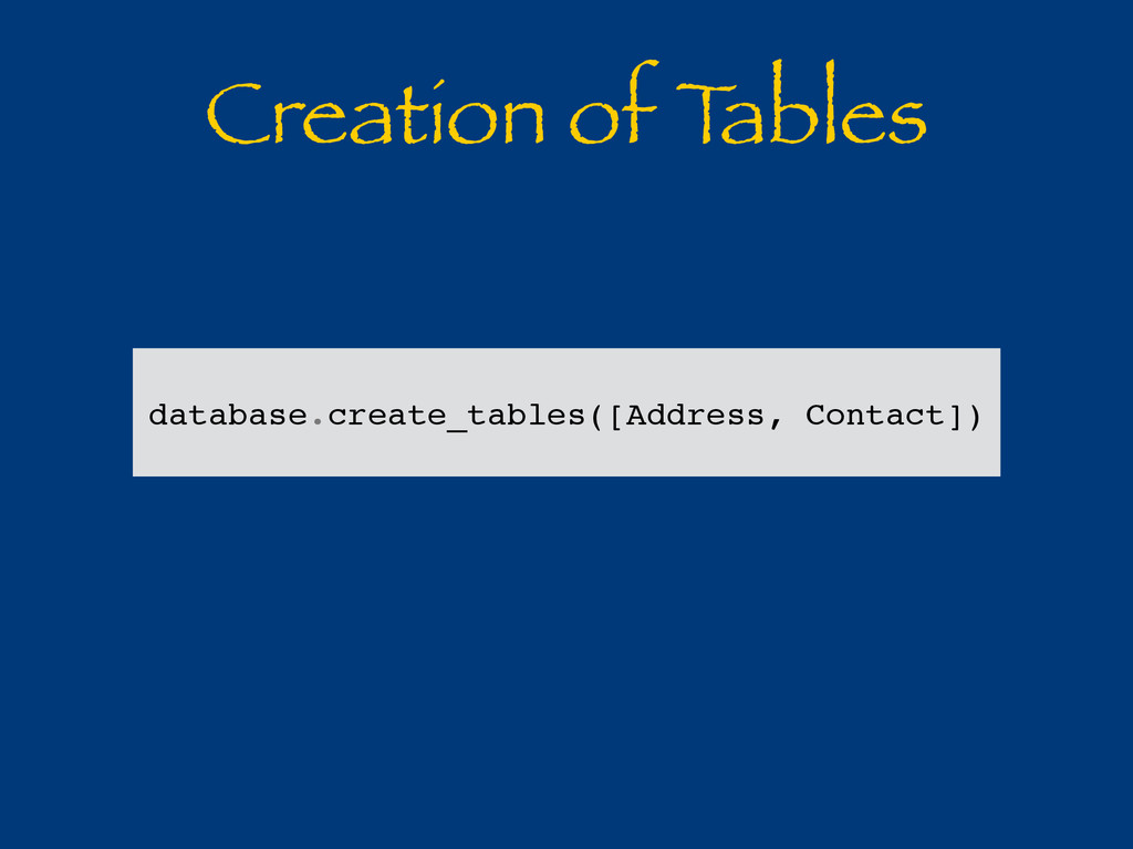 Creation of T ables database.create_tables([Add...