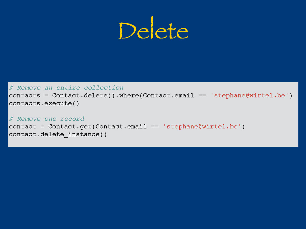 Delete # Remove an entire collection contacts =...
