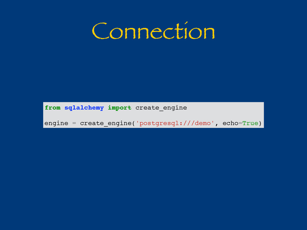 Connection from sqlalchemy import create_engine...