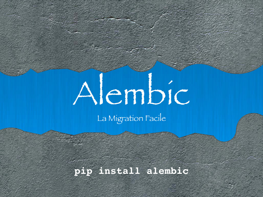 Alembic La Migration Facile pip install alembic