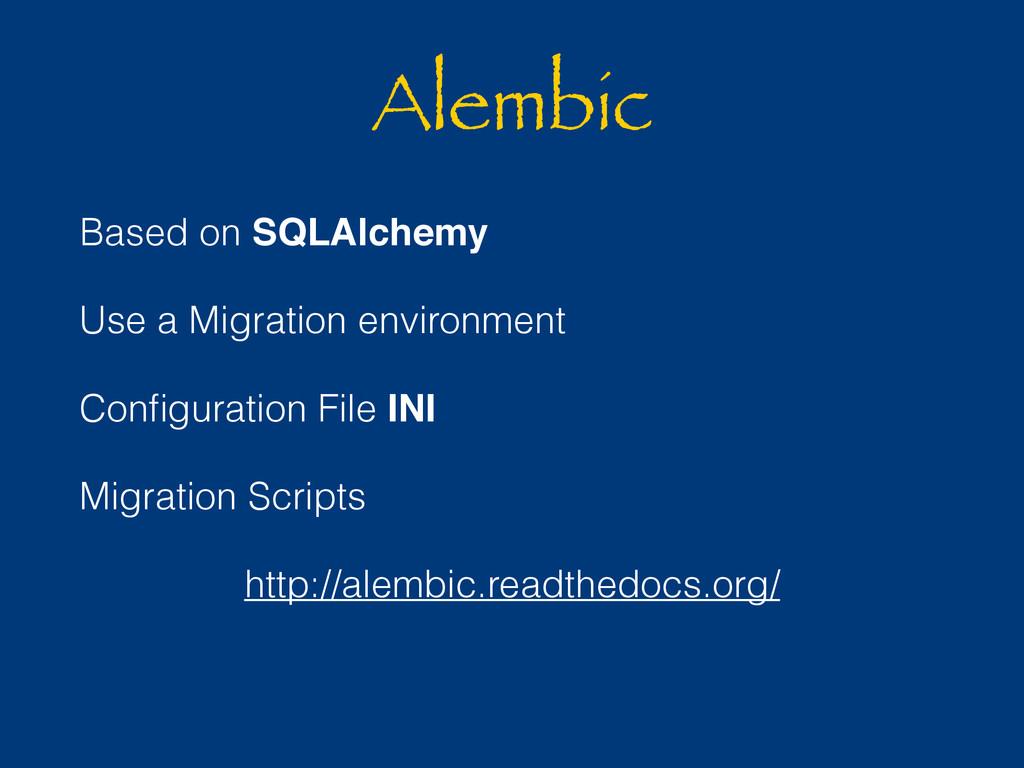 Alembic Based on SQLAlchemy Use a Migration env...