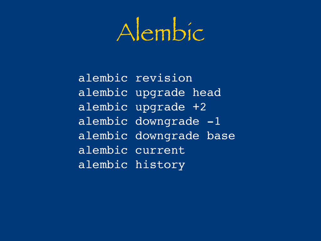 Alembic alembic revision alembic upgrade head a...