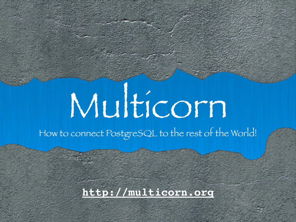 Multicorn How to connect PostgreSQL to the rest...