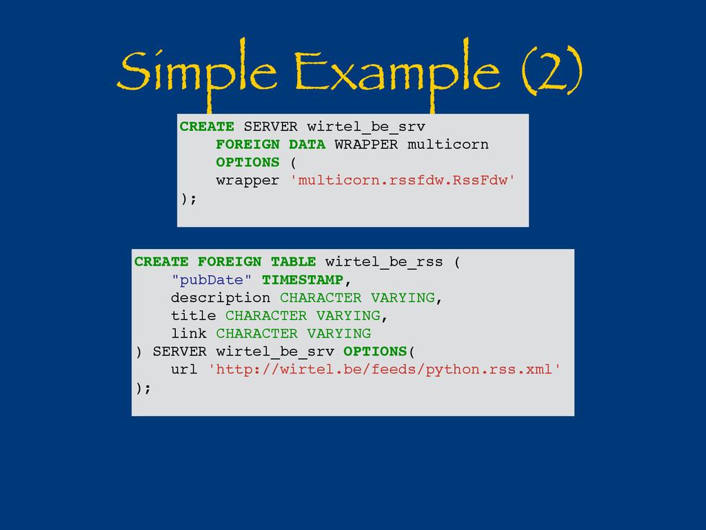 Simple Example (2) CREATE SERVER wirtel_be_srv ...