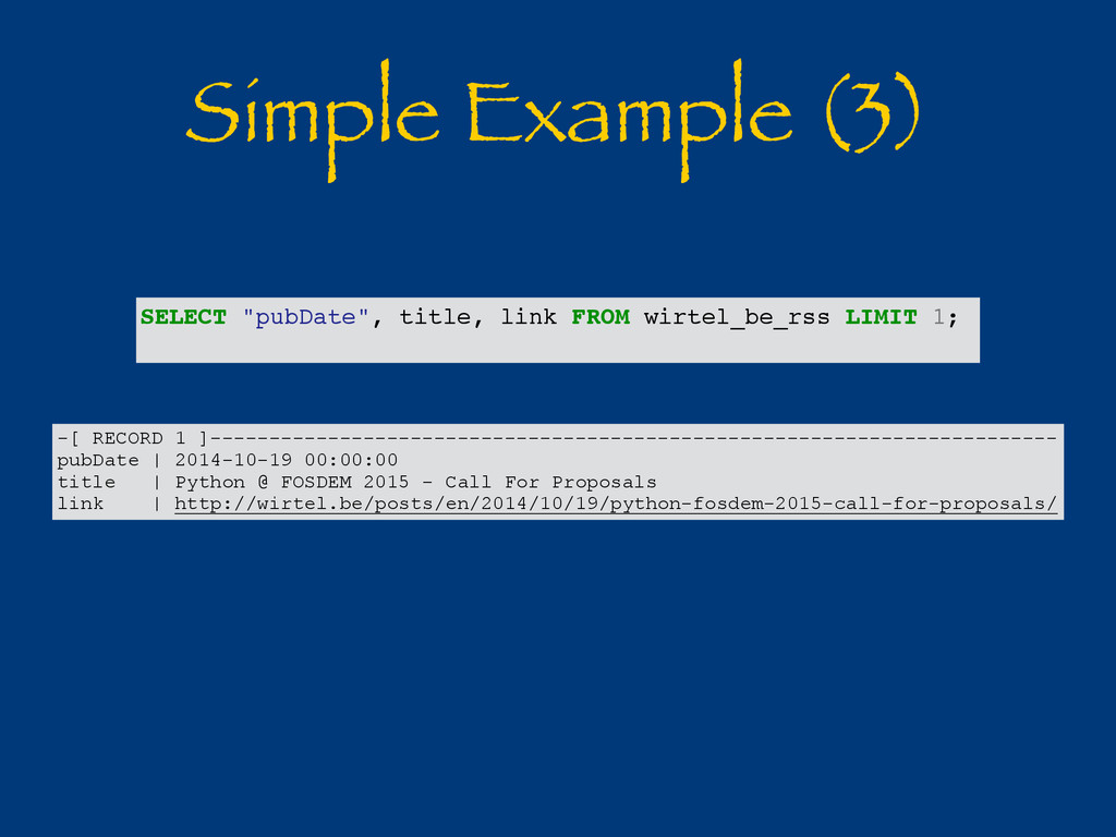 "Simple Example (3) SELECT ""pubDate"", title, lin..."