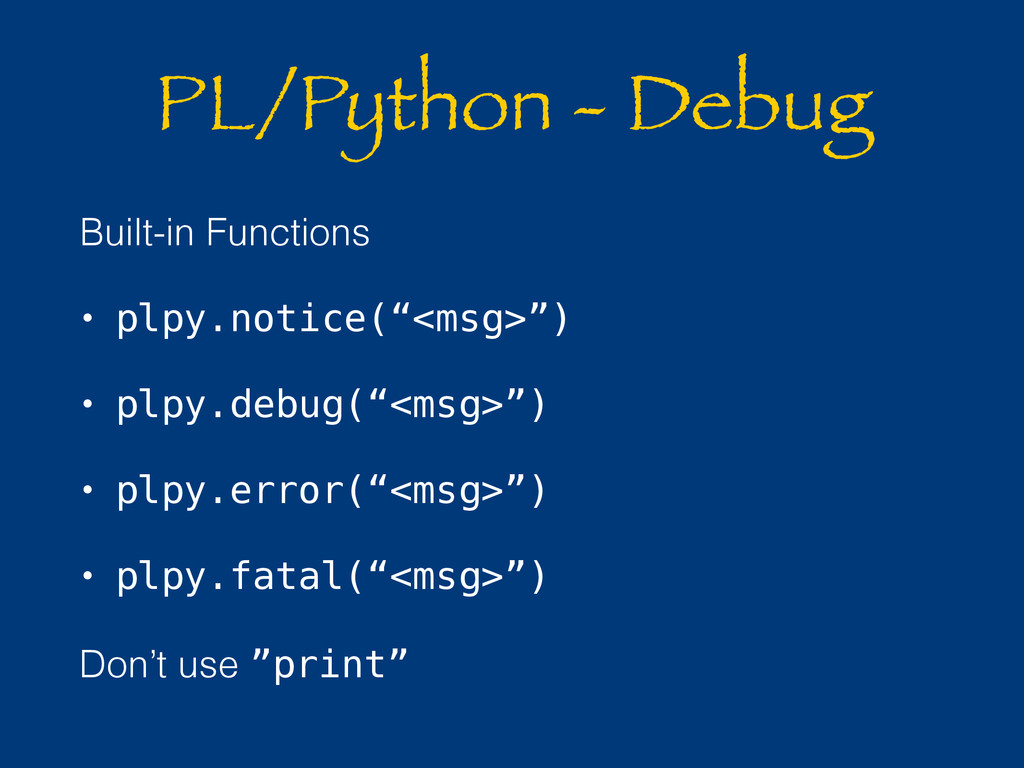 PL/Python - Debug Built-in Functions • plpy.not...