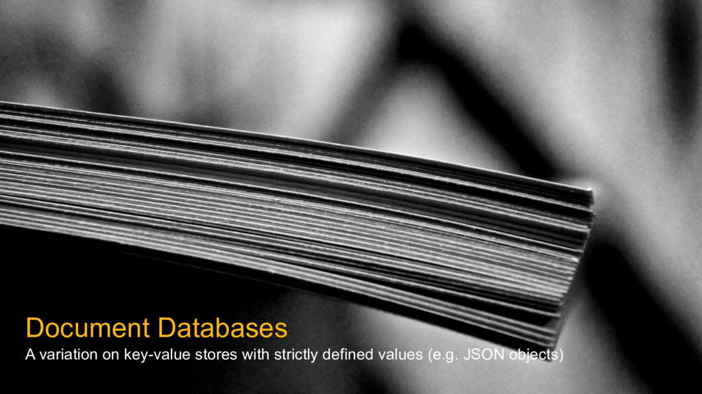 Document Databases A variation on key-value sto...
