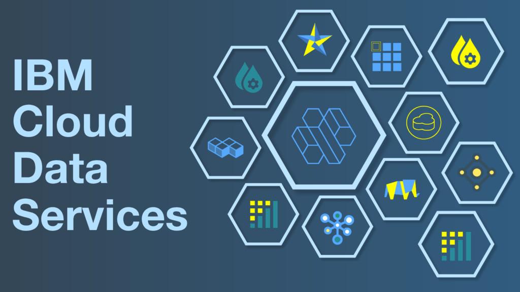 IBM  Cloud  Data  Services