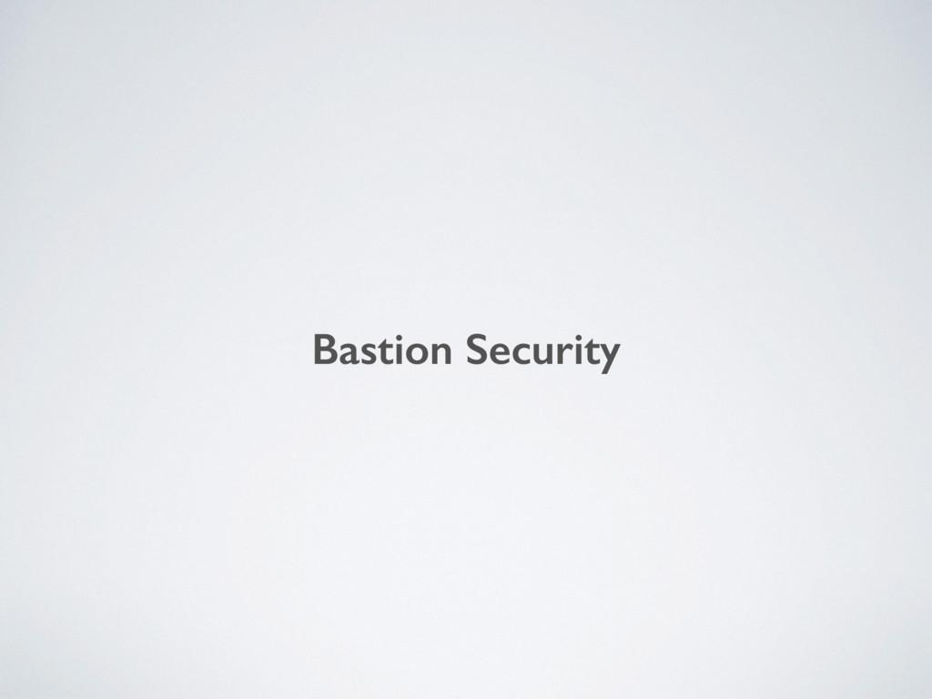 Bastion Security
