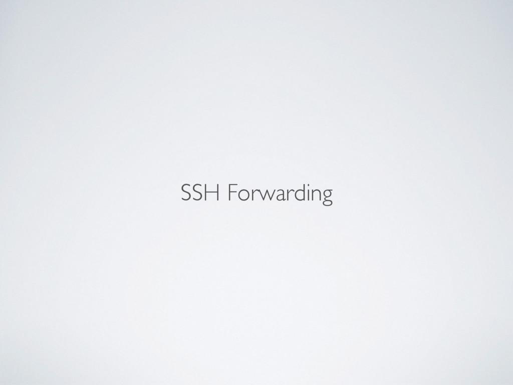 SSH Forwarding