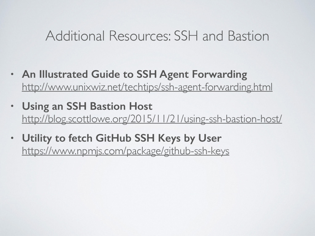 Additional Resources: SSH and Bastion • An Illu...