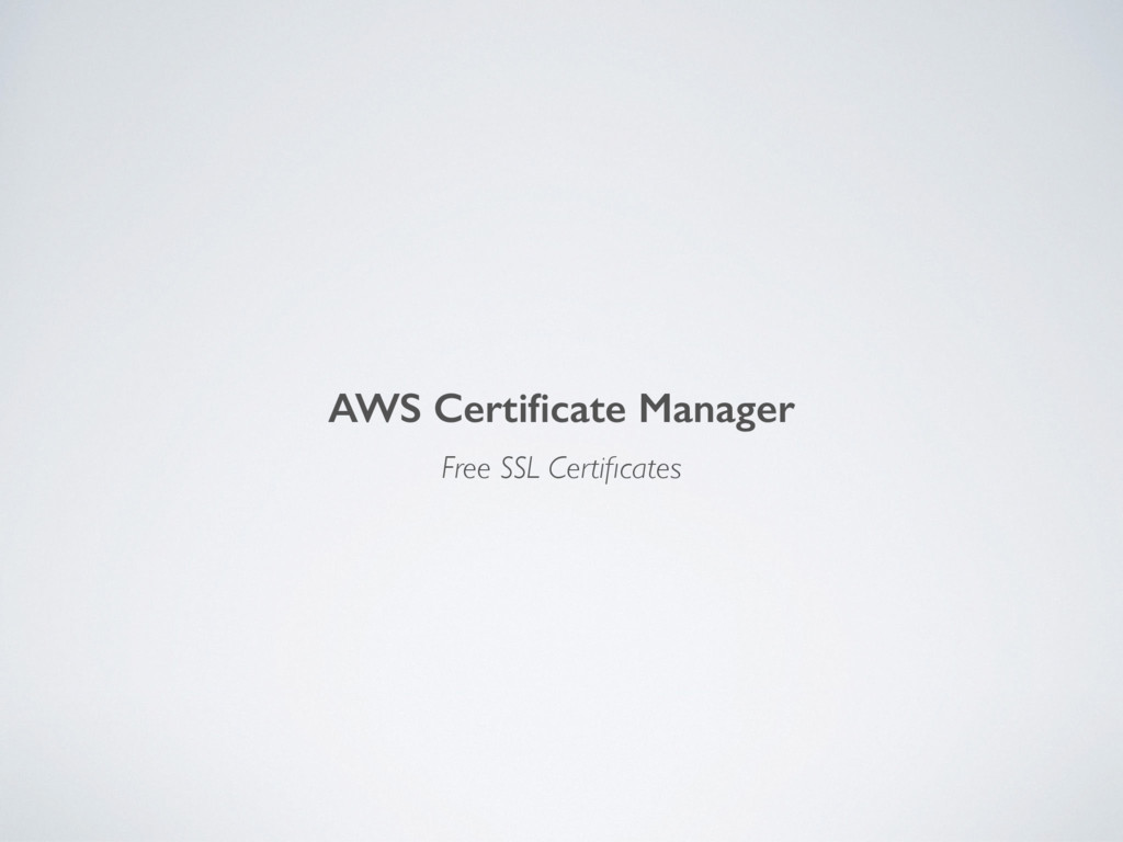 AWS Certificate Manager Free SSL Certificates