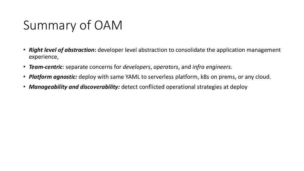 Summary of OAM • Right level of abstraction: de...