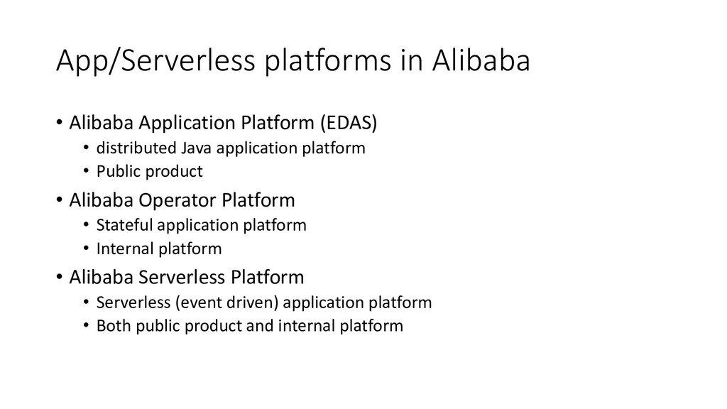 App/Serverless platforms in Alibaba • Alibaba A...