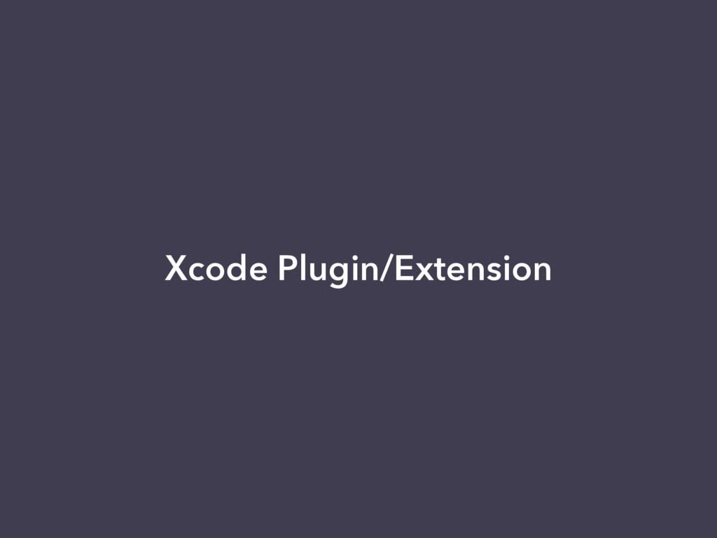 Xcode Plugin/Extension