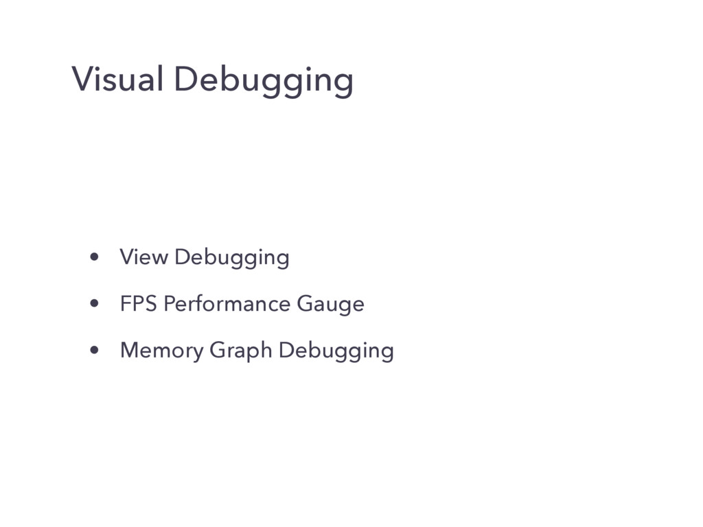 Visual Debugging • View Debugging • FPS Perform...