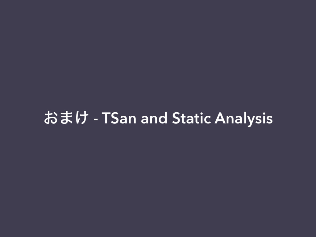 ͓·͚ - TSan and Static Analysis