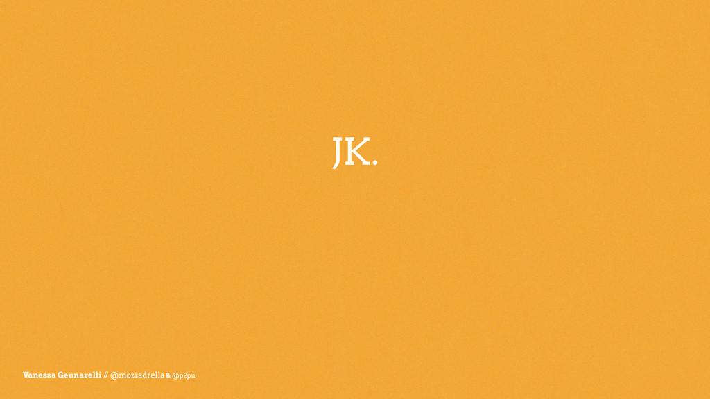 JK. Vanessa Gennarelli // @mozzadrella & @p2pu