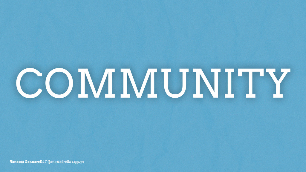 COMMUNITY Vanessa Gennarelli // @mozzadrella & ...