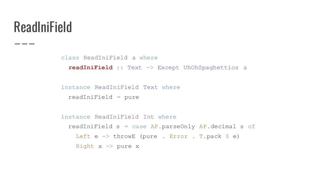 ReadIniField class ReadIniField a where readIni...