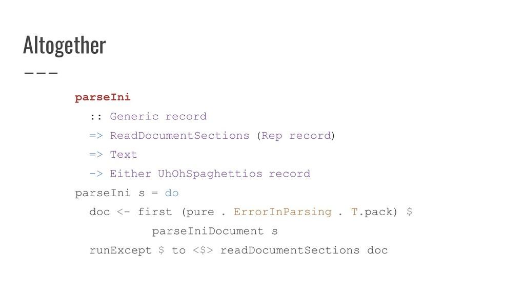 Altogether parseIni :: Generic record => ReadDo...