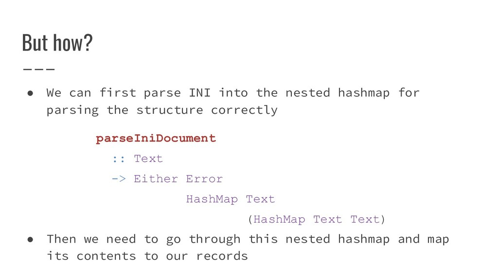 But how? ● We can first parse INI into the nest...