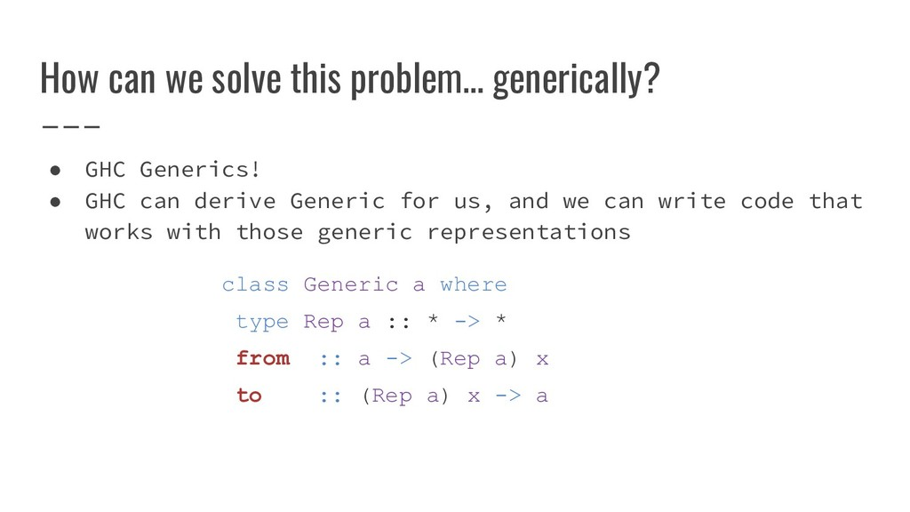 How can we solve this problem… generically? ● G...
