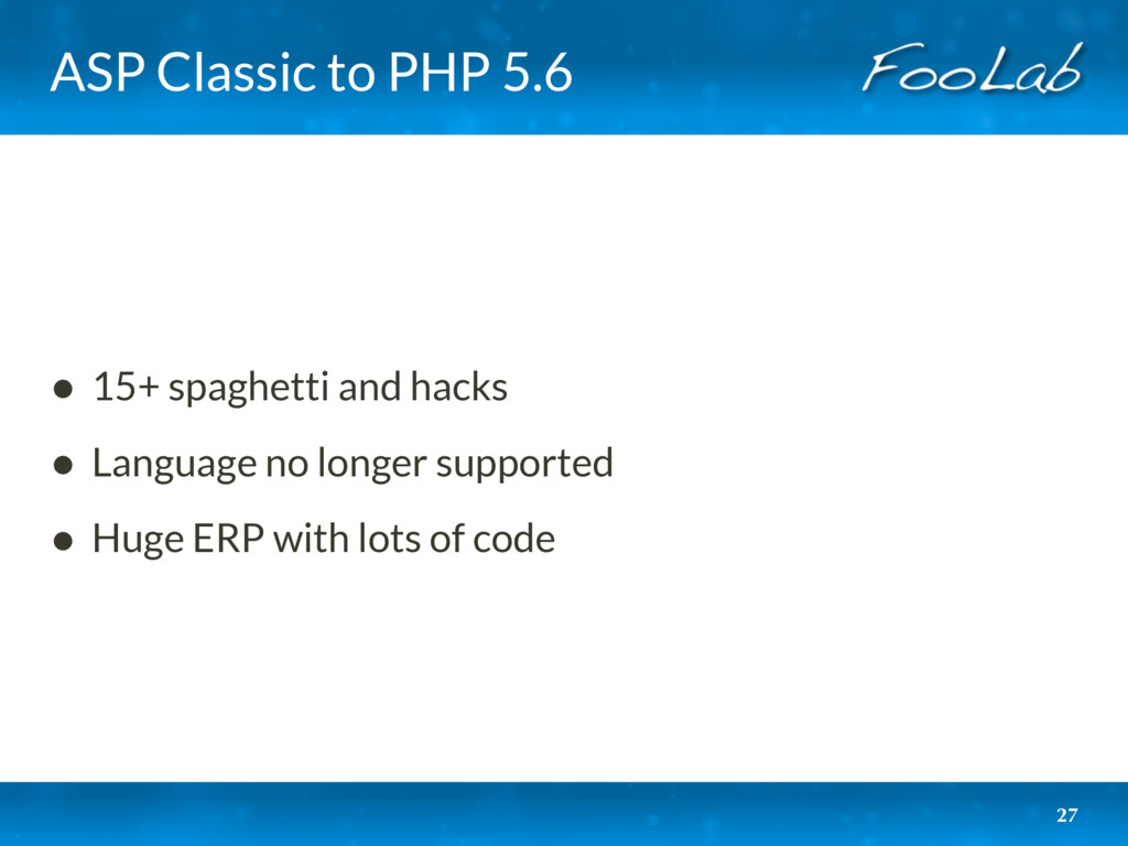 ASP Classic to PHP 5.6 • 15+ spaghetti and hack...