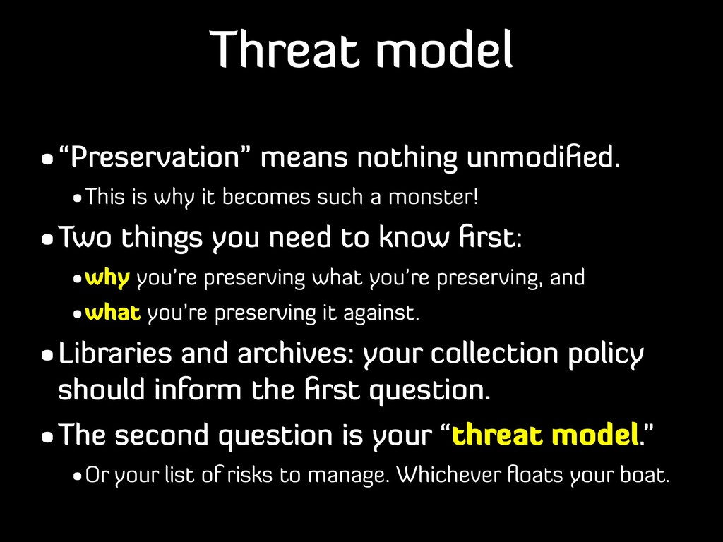 """Threat model •""""Preservation"""" means nothing unmo..."""