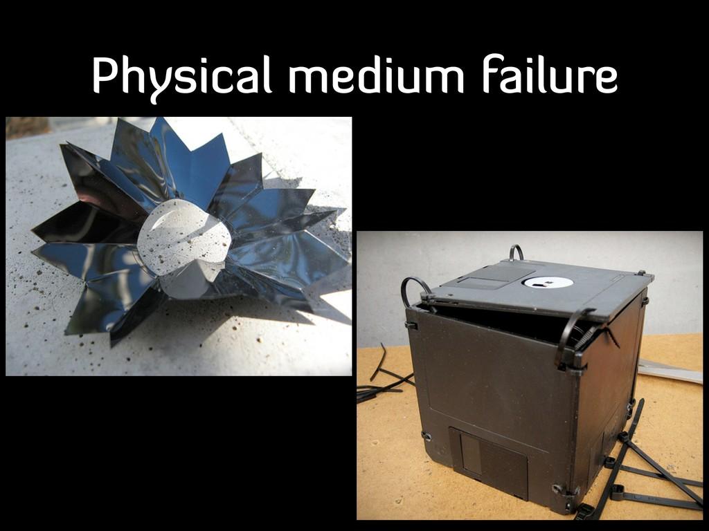 Physical medium failure