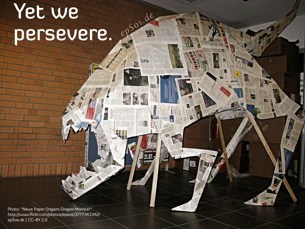 """Yet we persevere. Photo: """"News Paper Origami Dr..."""