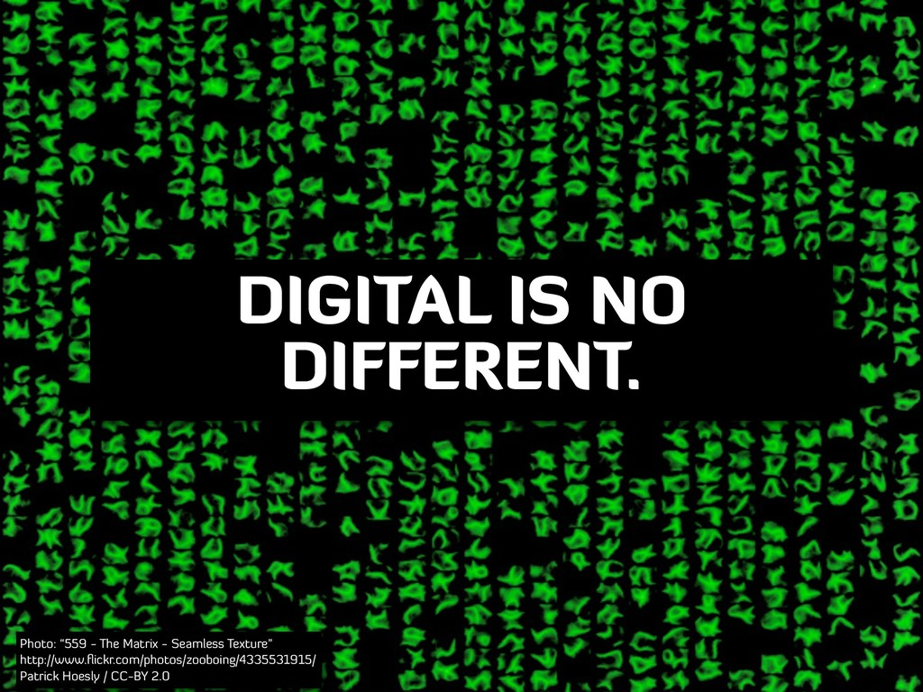 """DIGITAL IS NO DIFFERENT. Photo: """"559 - The Matr..."""