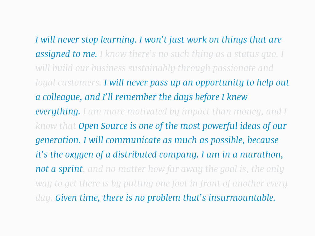 I will never stop learning. I won't just work o...